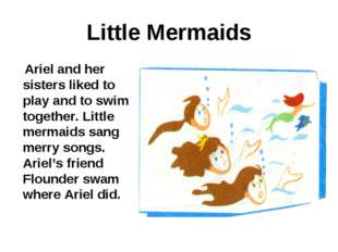 Little Mermaids Ariel and her sisters liked to play and to swim together. Lit