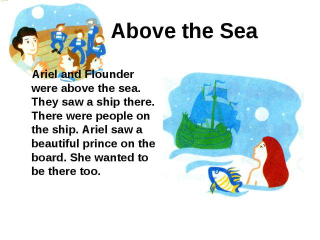 Above the Sea Ariel and Flounder were above the sea. They saw a ship there. T...