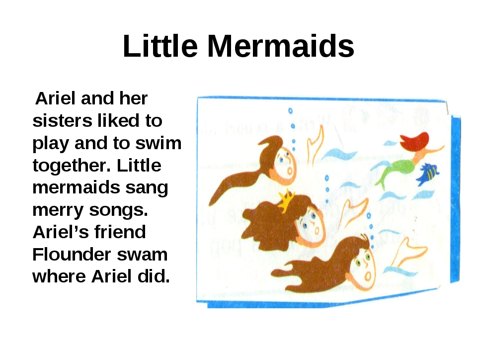Little Mermaids Ariel and her sisters liked to play and to swim together. Lit...