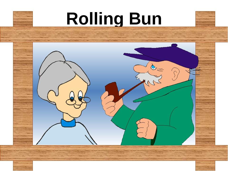 Rolling Bun