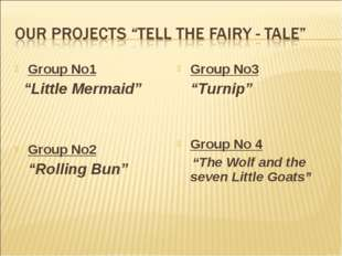 "Group No1 ""Little Mermaid"" Group No2 ""Rolling Bun"" Group No3 ""Turnip"" Group N"