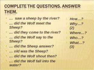 … saw a sheep by the river? … did the Wolf meet the Sheep? … did they come to