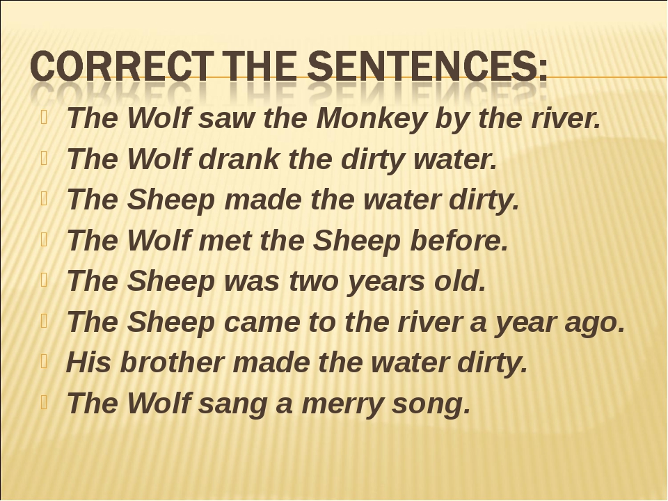 The Wolf saw the Monkey by the river. The Wolf drank the dirty water. The She...