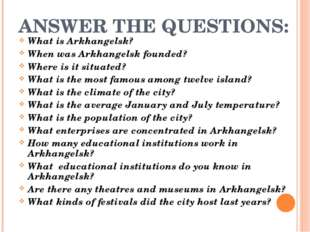 ANSWER THE QUESTIONS: What is Arkhangelsk? When was Arkhangelsk founded? Wher