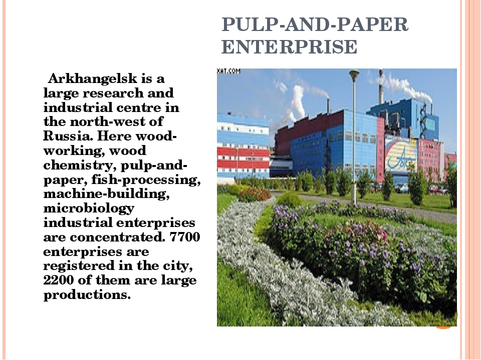 PULP-AND-PAPER ENTERPRISE Arkhangelsk is a large research and industrial cent...