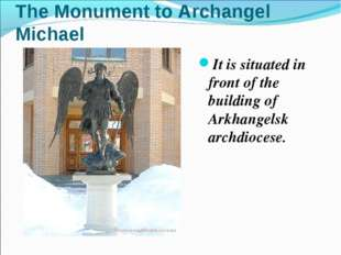 The Monument to Archangel Michael It is situated in front of the building of