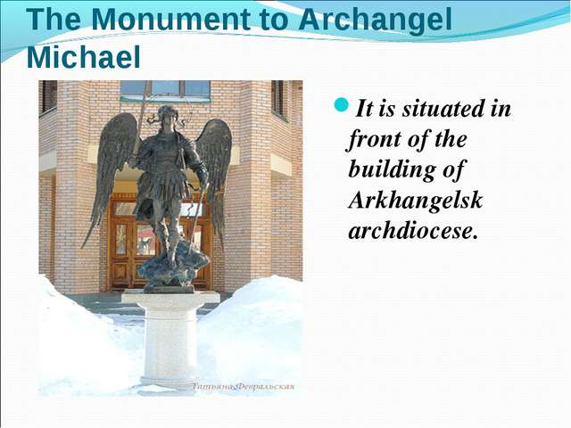 The Monument to Archangel Michael It is situated in front of the building of...