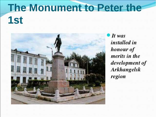 The Monument to Peter the 1st It was installed in honour of merits in the dev...