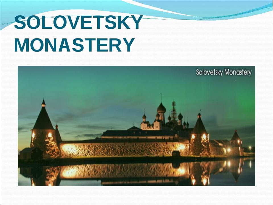 SOLOVETSKY MONASTERY
