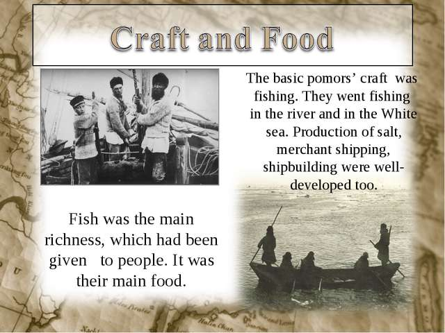 Fish was the main richness, which had been given to people. It was their main...