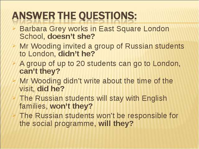 Barbara Grey works in East Square London School, doesn't she? Mr Wooding invi...