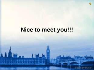 Nice to meet you!!!