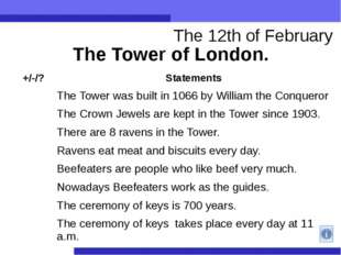The Tower of London. The 12th of February +/-/? Statements   The Tower was bu