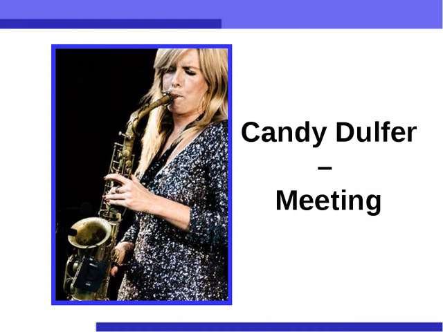Candy Dulfer – Meeting
