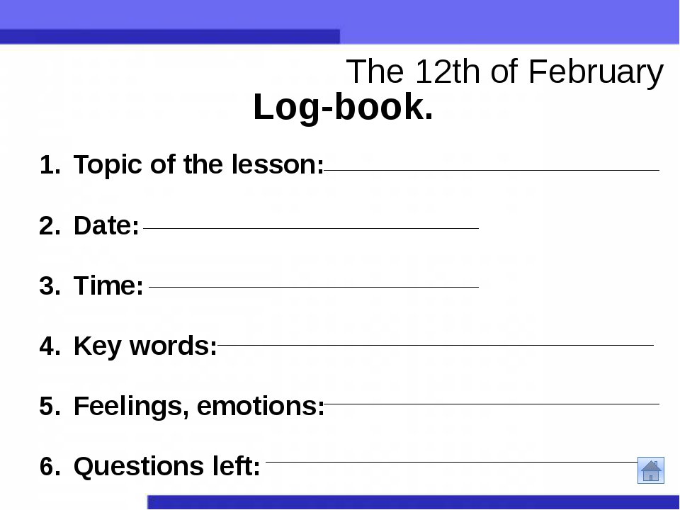 Log-book. Topic of the lesson: Date: Time: Key words: Feelings, emotions: Que...