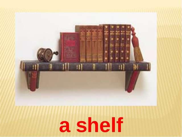 a shelf