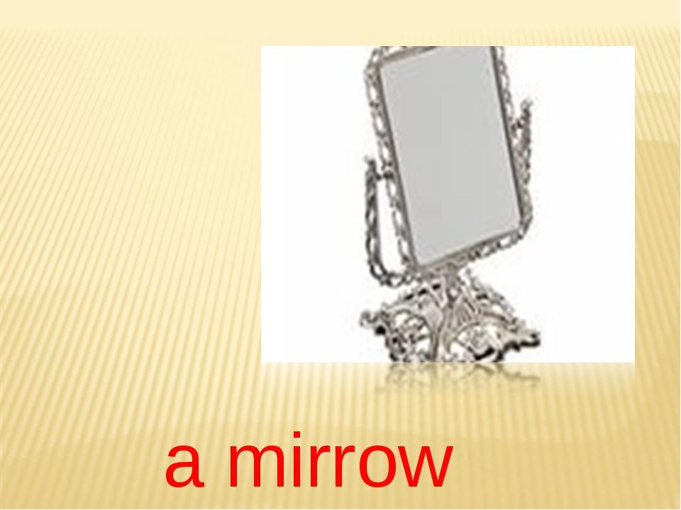 a mirrow