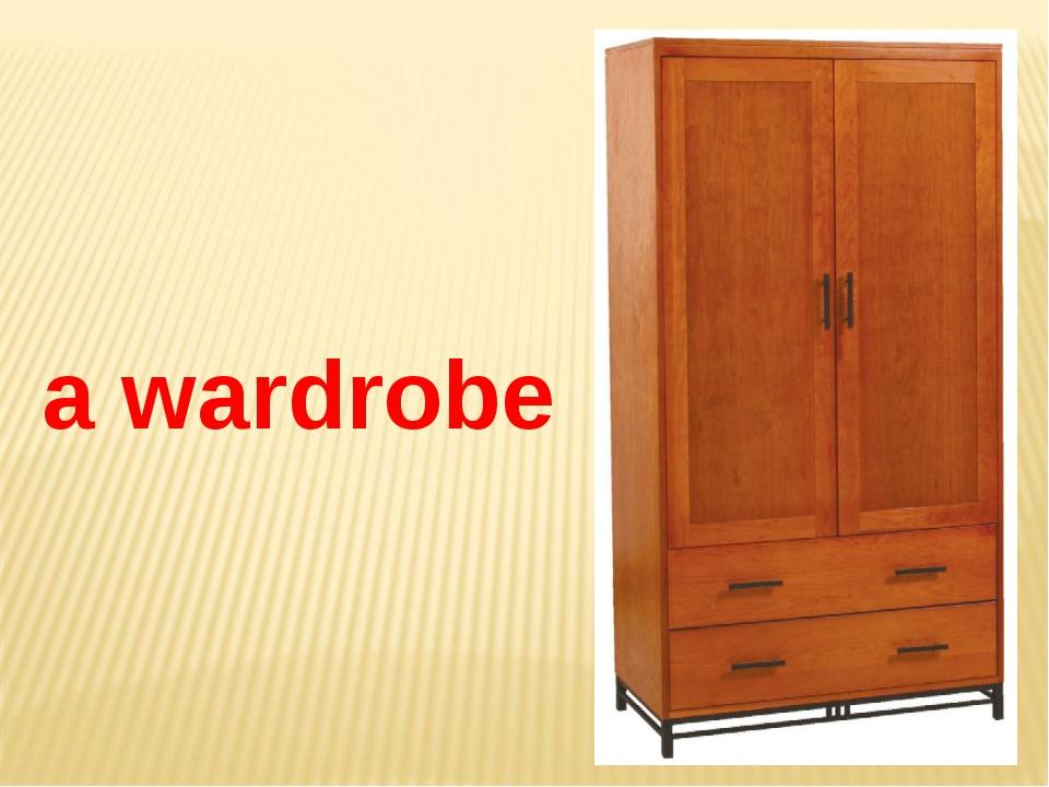 a wardrobe