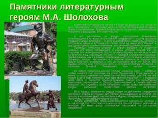 Памятники литературным героям М.А. Шолохова Памятники литературным героям в Р