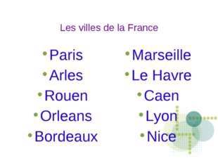 Les villes de la France Paris Arles Rouen Orleans Bordeaux Marseille Le Havre