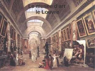 Le musee d art le Louvre