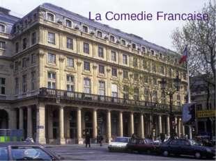 La Comedie Francaise