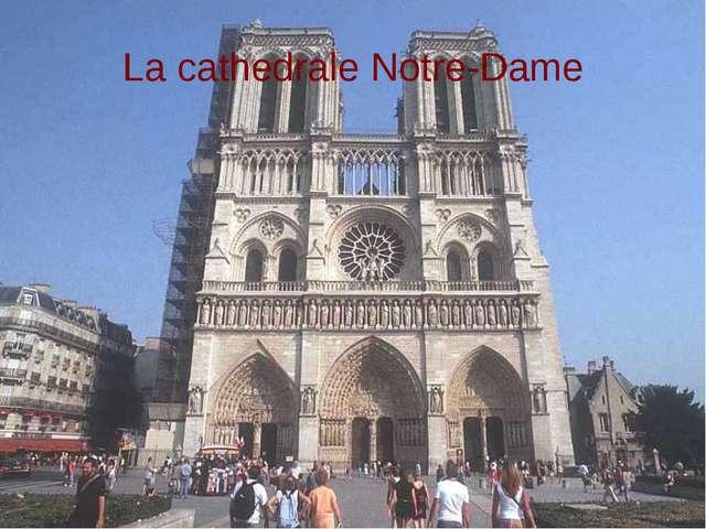 La cathedrale Notre-Dame