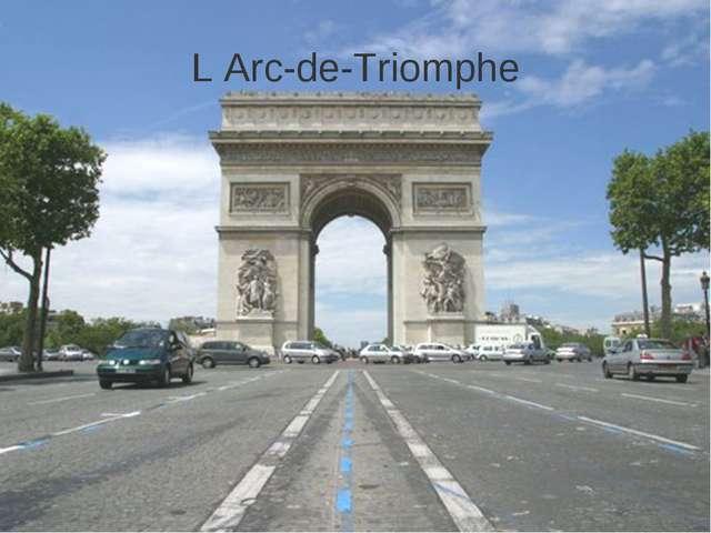 L Arc-de-Triomphe