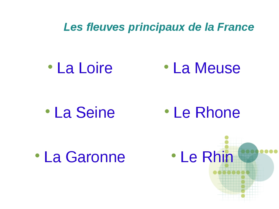 Les fleuves principaux de la France La Loire La Seine La Garonne La Meuse Le...