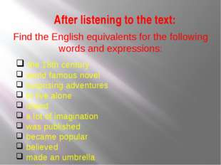 After listening to the text: Find the English equivalents for the following w