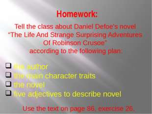 """Homework: Tell the class about Daniel Defoe's novel """"The Life And Strange Sur"""