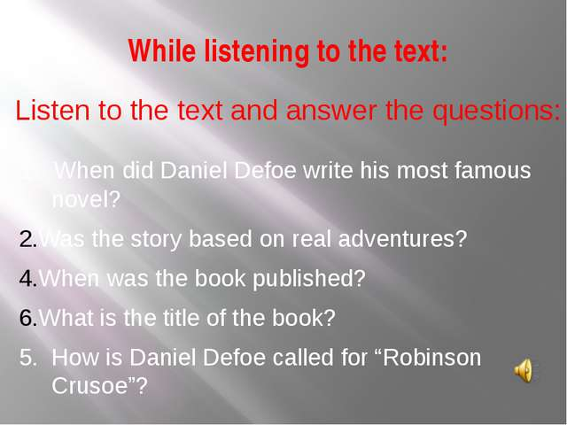 While listening to the text: Listen to the text and answer the questions: 1....