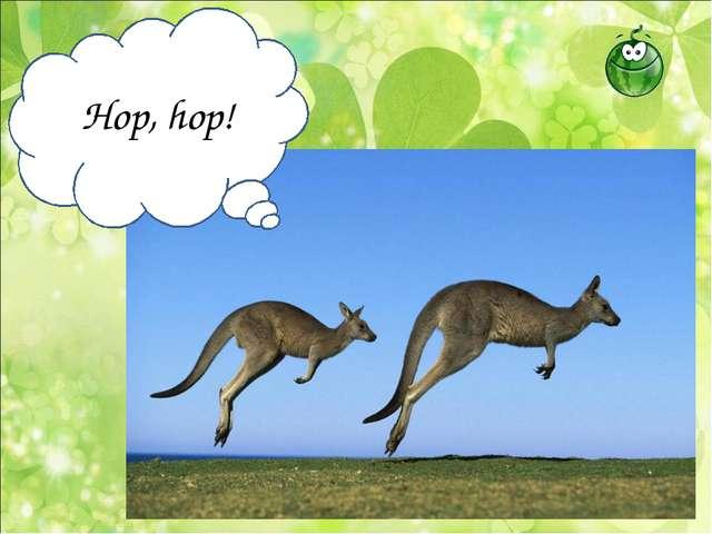 Hop, hop!