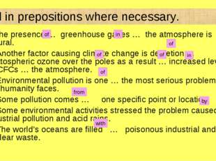 Fill in prepositions where necessary. 1)The presence … greenhouse gases … the