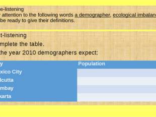 While-listening Pay attention to the following words a demographer, ecologica