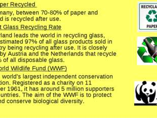 Most Paper Recycled In Germany, between 70-80% of paper and cardboard is rec