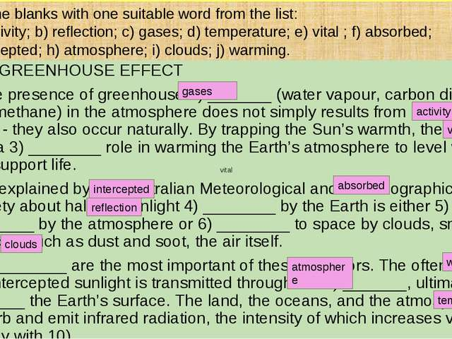 THE GREENHOUSE EFFECT The presence of greenhouse 1) _______ (water vapour, ca...