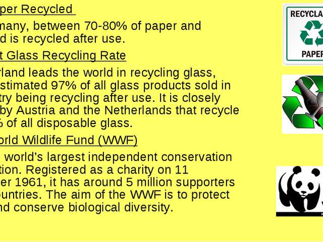 Most Paper Recycled In Germany, between 70-80% of paper and cardboard is rec...