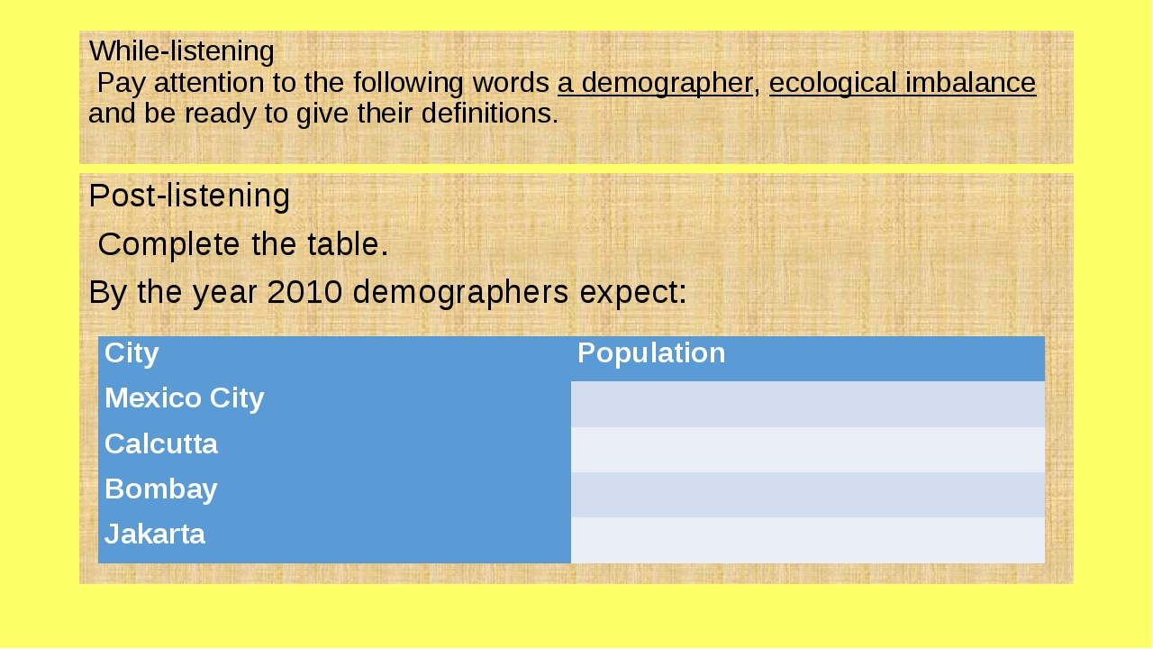 While-listening Pay attention to the following words a demographer, ecologica...