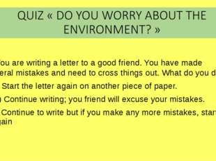 7. You are writing a letter to a good friend. You have made several mistakes