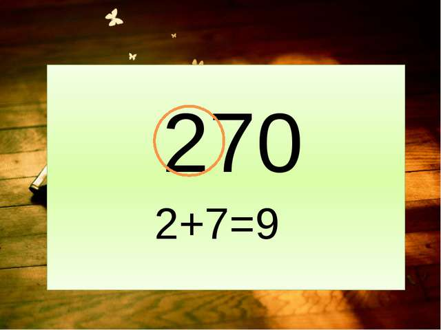 270 2+7=9