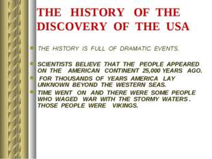 THE HISTORY OF THE DISCOVERY OF THE USA THE HISTORY IS FULL OF DRAMATIC EVENT