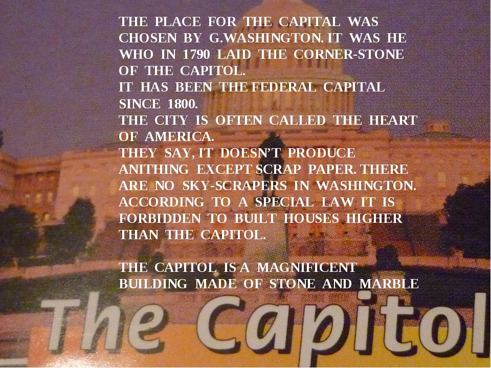 THE PLACE FOR THE CAPITAL WAS CHOSEN BY G.WASHINGTON. IT WAS HE WHO IN 1790 L...