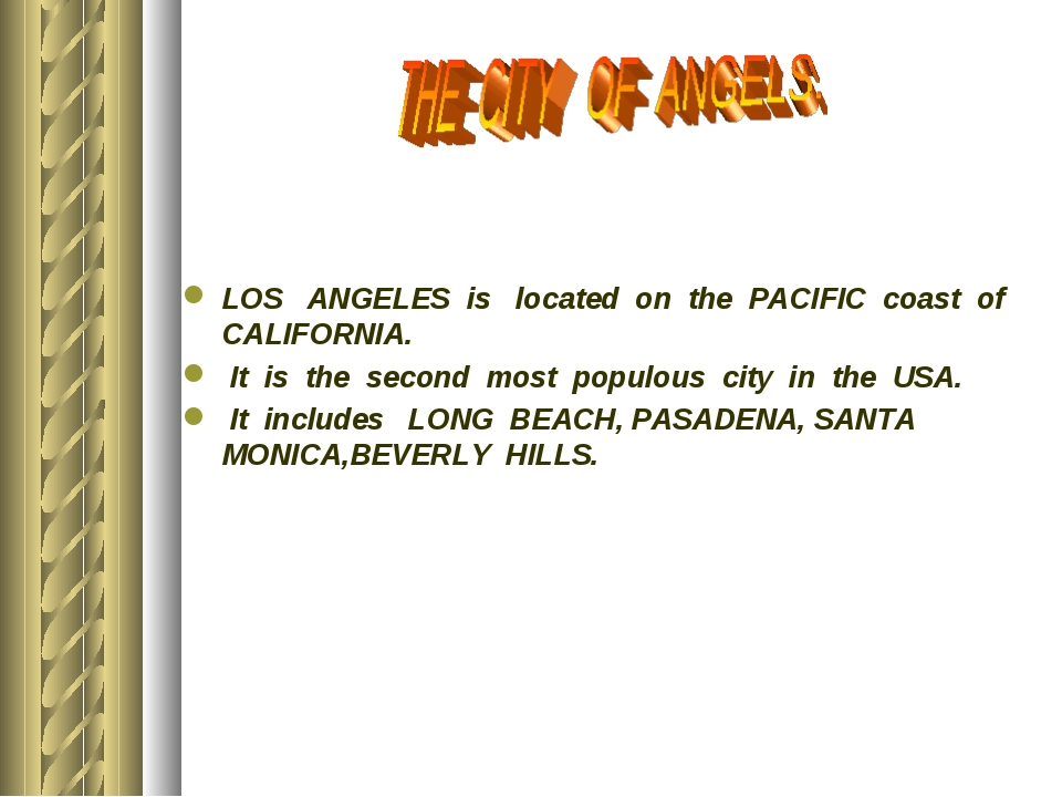 LOS ANGELES is located on the PACIFIC coast of CALIFORNIA. It is the second...