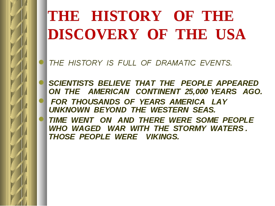 THE HISTORY OF THE DISCOVERY OF THE USA THE HISTORY IS FULL OF DRAMATIC EVENT...