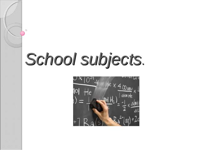 School subjects.