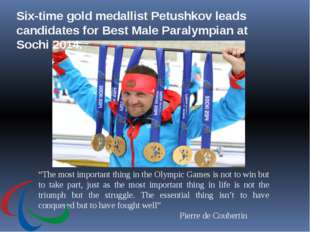 """The most important thing in the Olympic Games is not to win but to take part"