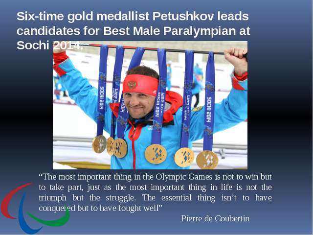 """The most important thing in the Olympic Games is not to win but to take part..."