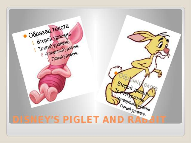 DISNEY'S PIGLET AND RABBIT