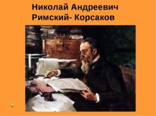 Николай Андреевич Римский- Корсаков Free Template from www.brainybetty.com